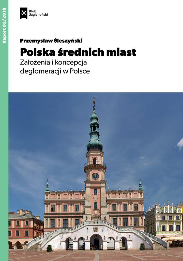 Polska średnich miast. Założenia ikoncepcja deglomeracji wPolsce