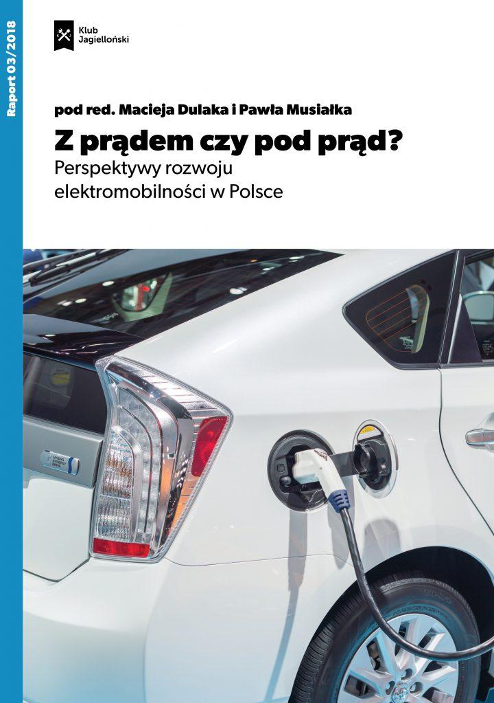 Z prądem czy pod prąd? Perspektywy rozwoju elektromobilności w Polsce
