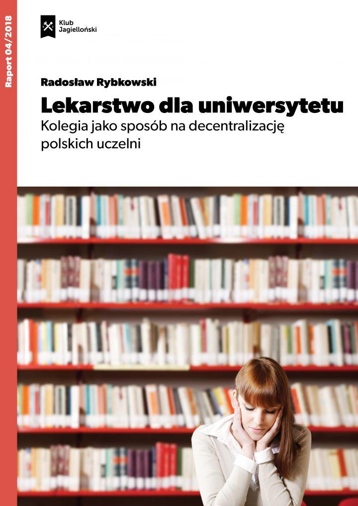 Lekarstwo dla uniwersytetu. Kolegia jako sposób nadecentralizację polskich uczelni