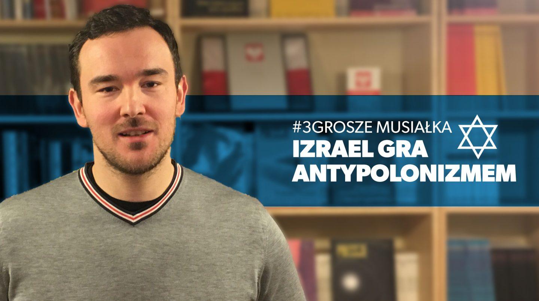 Musiałek: Izrael gra antypolonizmem [VIDEO]