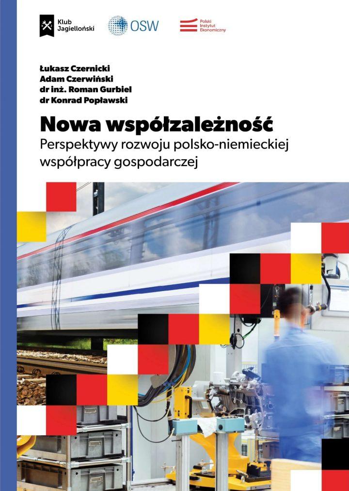 Nowa współzależność. Perspektywy rozwoju polsko-niemieckiej współpracy gospodarczej