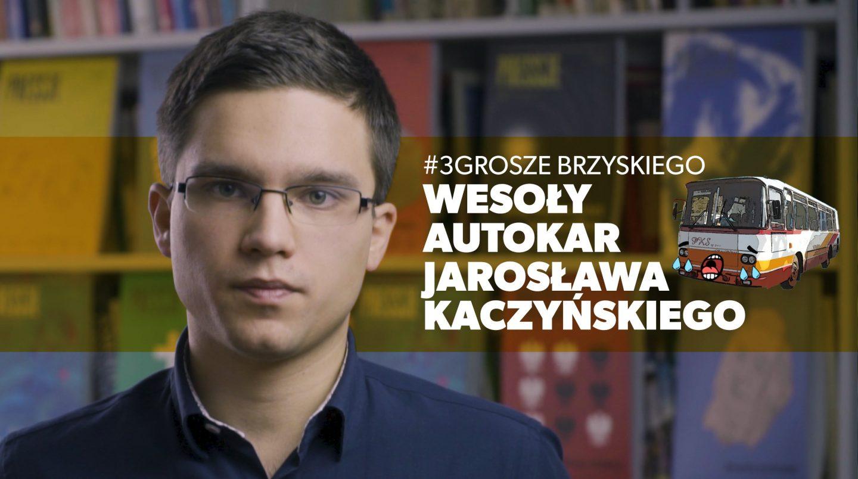Brzyski: Wesoły autokar Jarosława Kaczyńskiego [VIDEO]