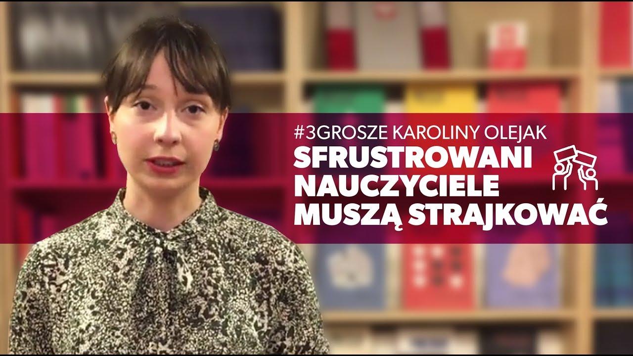 Olejak: Sfrustrowani nauczyciele muszą strajkować [VIDEO]
