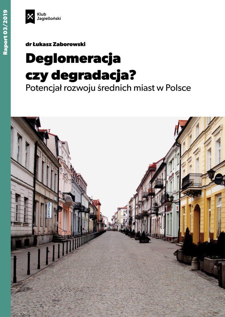 Deglomeracja czy degradacja? Potencjał rozwoju średnich miast w Polsce
