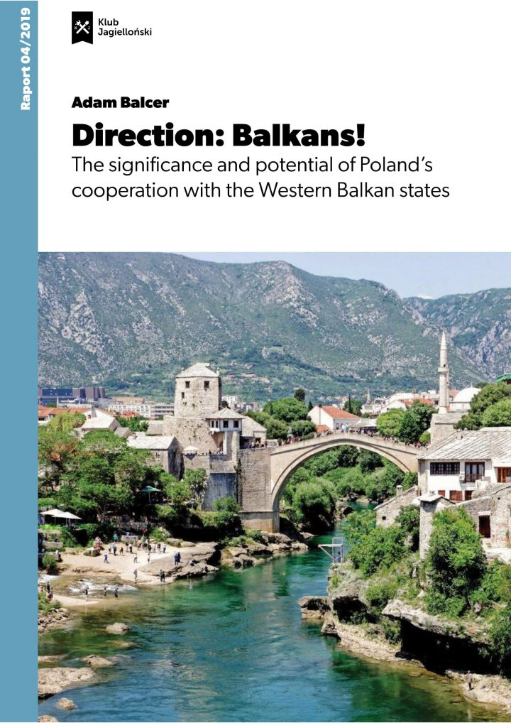 Direction: Balkans! The significance and potential of Poland's cooperation with the Western Balkan states [EN]
