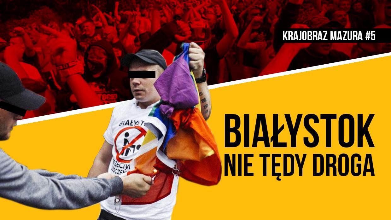Mazur: Białystok. Nie tędy droga [VIDEO]