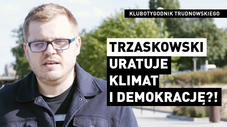 Trudnowski: Ściema Trzaskowskiego czy ratunek dla klimatu? [VIDEO]