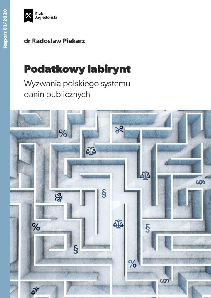 Podatkowy labirynt. Wyzwania polskiego systemu danin publicznych