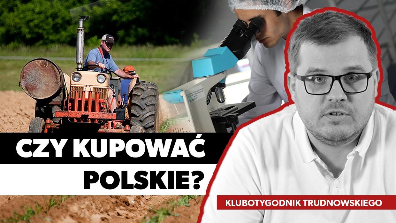 5 mitów patriotyzmu gospodarczego. Produkt polski i 590 vs aplikacja Pola [VIDEO]