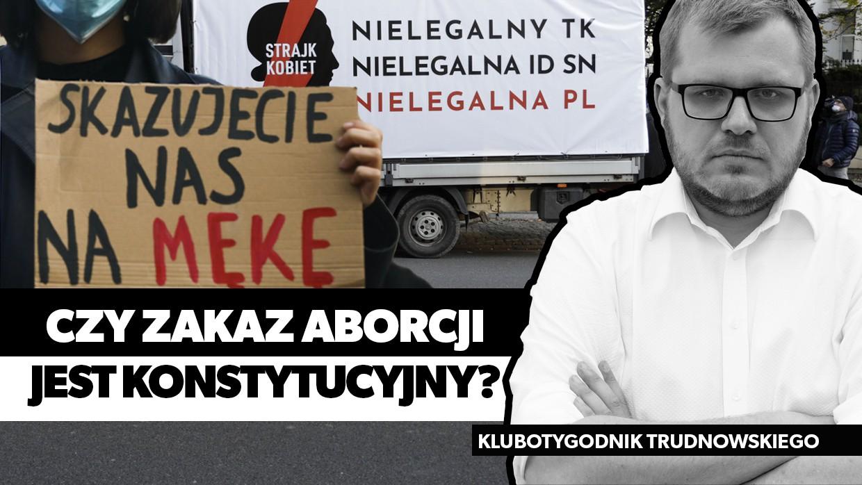 Trudnowski: Decyzja Trybunału dotycząca aborcji będzie podważana. PiS powinien w inny sposób znieść przesłankę eugeniczną [VIDEO]