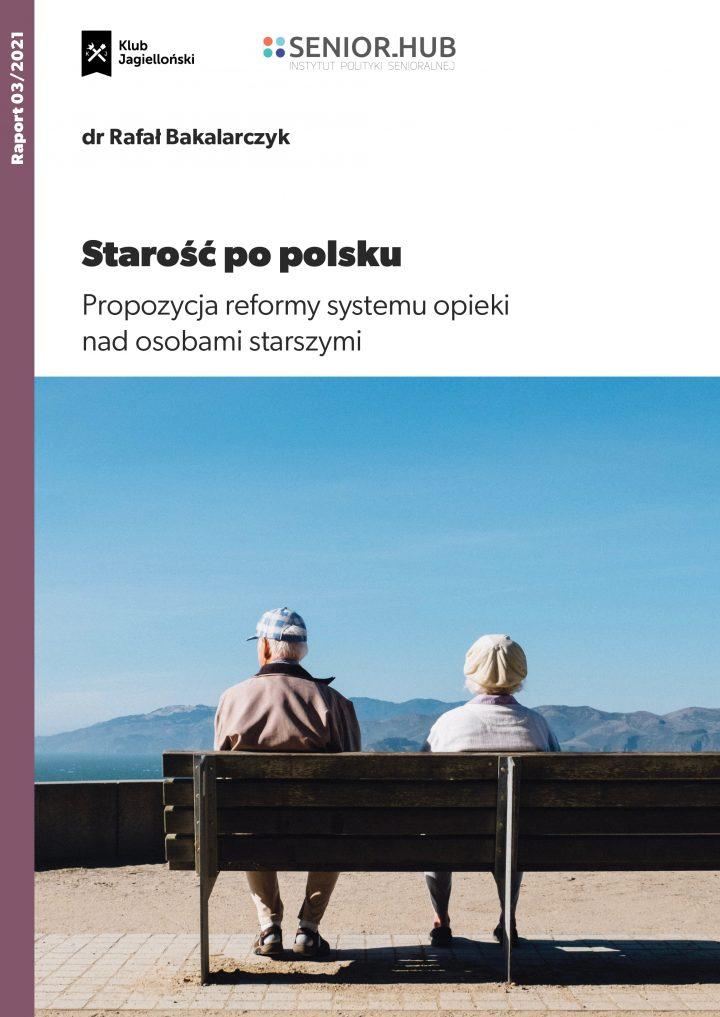 Starość popolsku. Propozycja reformy systemu opieki nadosobami starszymi
