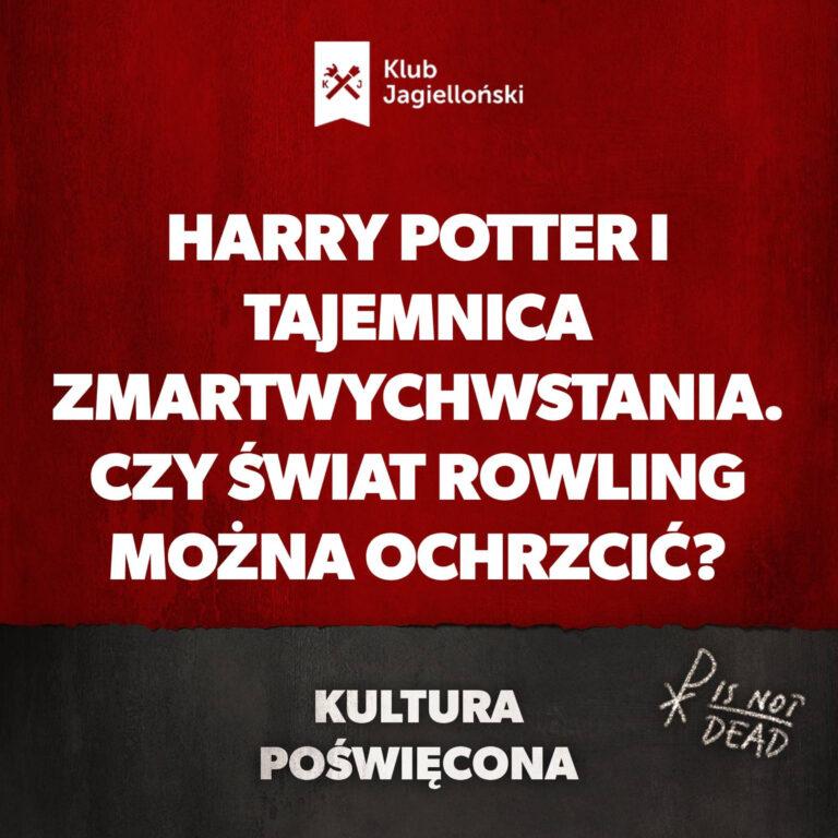 Harry Potter i tajemnica zmartwychwstania. Czy świat Rowling można ochrzcić?