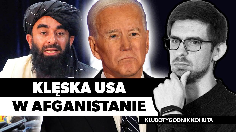 Afganistan, Talibowie i porażka Ameryki. Czy Biden doczekał się swojego Wietnamu? [VIDEO]