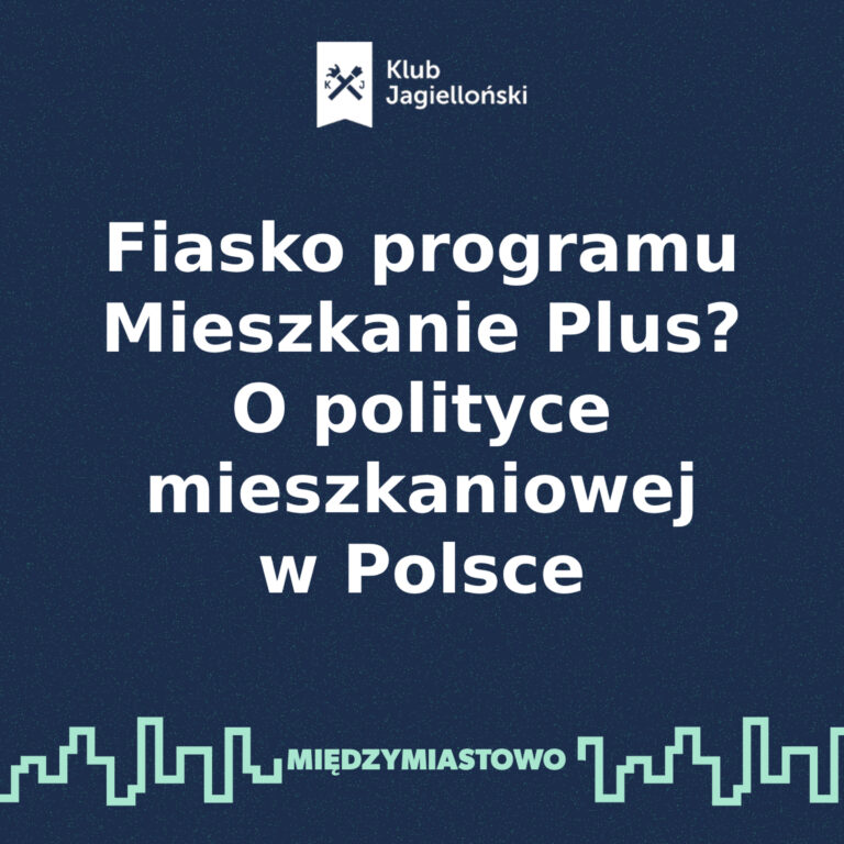 Fiasko programu Mieszkanie Plus? O polityce mieszkaniowej w Polsce